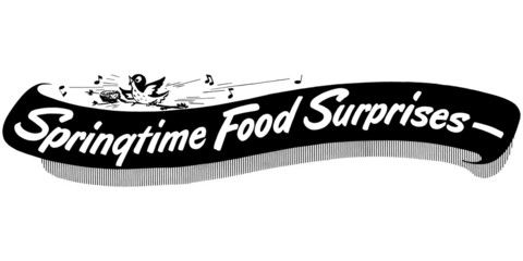 Springtime Food Surprises