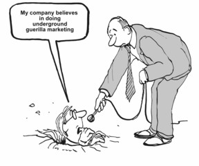 """My company... in doing underground guerrilla marketing."""