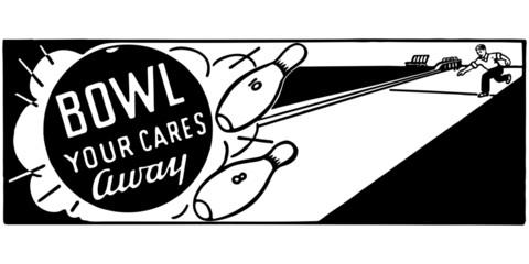 Bowl Your Cares Away