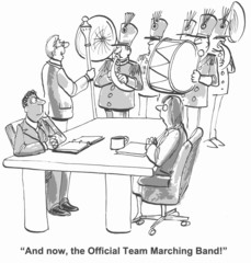 """And now, the Official Team Marching Band!"""