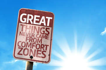 Great Things Never Came From Comfort Zones sign with sky
