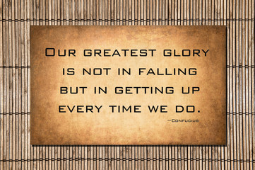 Our greatest glory - Confucius quote