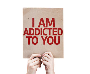 I Am Addicted To You card isolated on white background