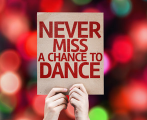 Never Miss a Chance to Dance card with colorful background