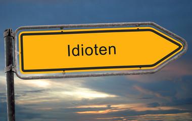 Strassenschild 19 - Idioten