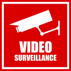 Video surveillance red sign