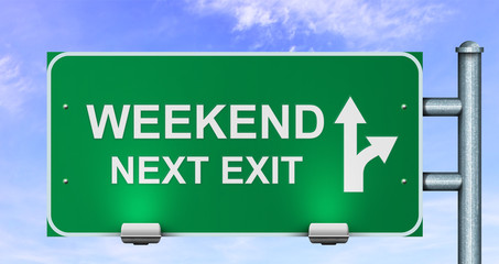 Weekend next exit road sign.