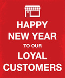 keep calm style poster happy new year loyal customers poster