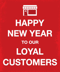 keep calm style poster happy new year loyal customers