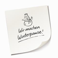 Haftnotiz - Wir machen Winterpause!