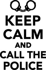 Keep Calm and Call the Police