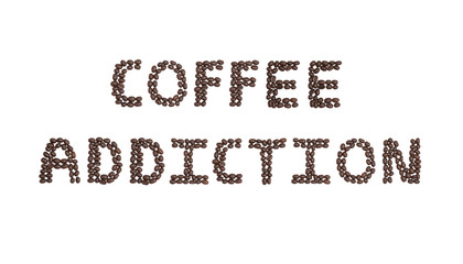 Coffee Addiction Written with Coffee Beans