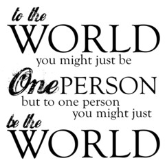 One Person Might Be The World