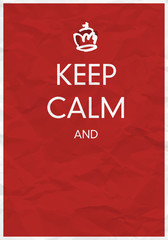 Keep Calm And... Design Template with Hand Drawn Crown