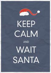Keep Calm And Wait Santa