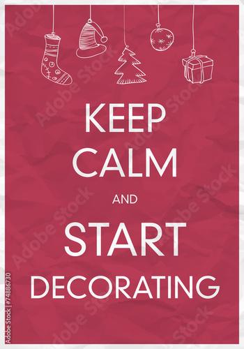 Keep Calm And Start Decorating Plakát