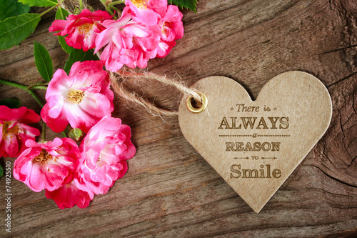 Fotobehang Rozen There is always a reason to smile! Motivational message