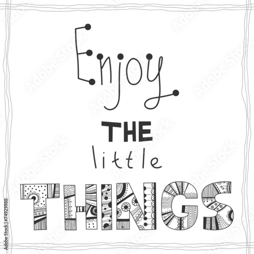 Enjoy the little things, quote
