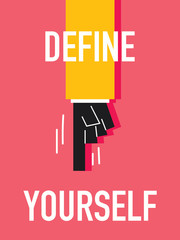 Words DEFINE YOURSELF