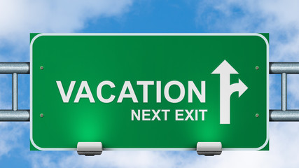 Vacation next exit road sign on sky background.