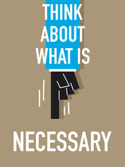 Words THINK ABOUT WHAT IS NECESSARY