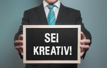 Sei kreativ!