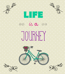 Motivational Quotes, Life is a jorney