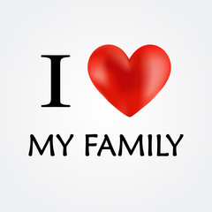I Love My Family - Vector