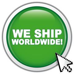 WE SHIP WORLDWIDE! ICON