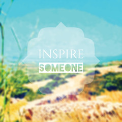 Inspire Someone Inspirational Quote