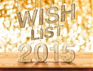 Wish list 2015 on wood table with sparkling bokeh wall,