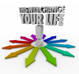 This Will Change Your Life 3d Words Arrows Important Decision Ch
