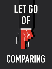 Words LET GO OF COMPARING