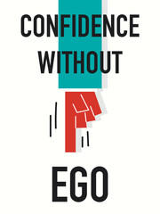 Words CONFIDENCE WITHOUT EGO