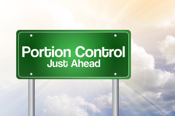 Portion Control Just Ahead Green Road Sign, business concept