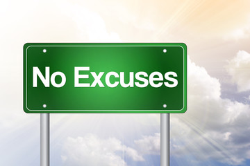 No Excuses Green Road Sign, business concept