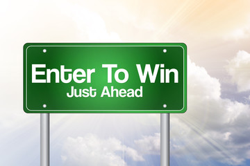 Enter To Win, Just Ahead Green Road Sign, business concept