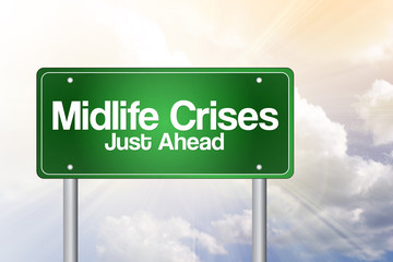 Midlife Crises Just Ahead Green Road Sign concept