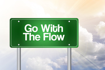Go With The Flow Green Road Sign, business concept