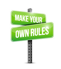 make your own rules street sign