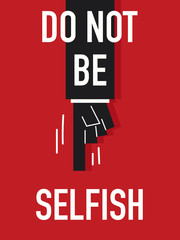 Words DO NOT BE SELFISH