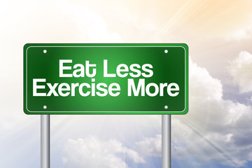 Eat Less Exercise More Green Road Sign concept
