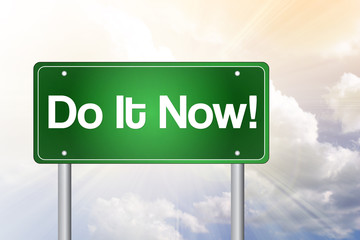Do It Now! Green Road Sign, business concept