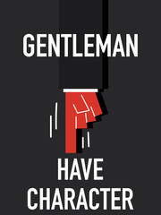 Words GENTLEMAN HAVE CHARACTER