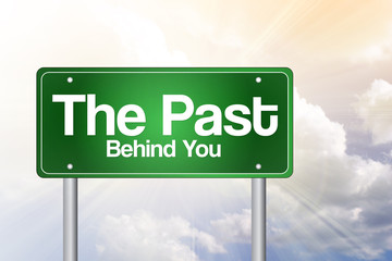 The Past, Behind You Green Road Sign, business concept