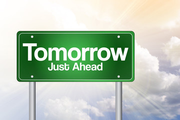 Tomorrow Just Ahead, Green Road Sign, business concept