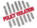 3d image Policy Violation issues concept word cloud background poster