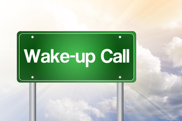 Wake-up Call Green Road Sign, business concept