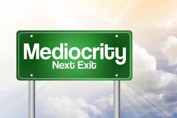 Mediocrity Green Road Sign Concept