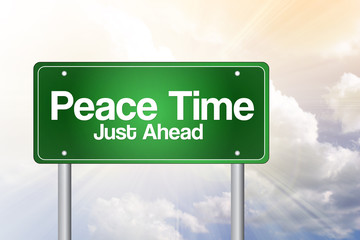 Peace Time, Just Ahead Green Road Sign concept